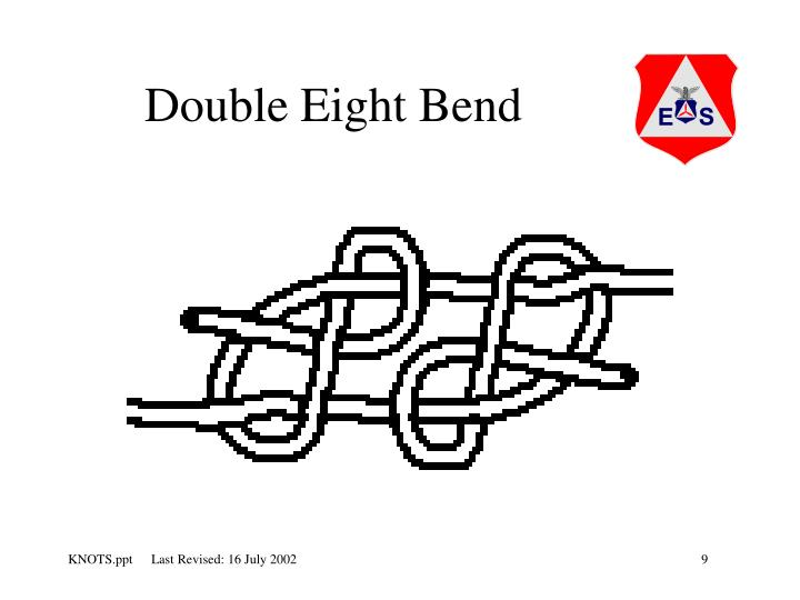 Double Eight Bend