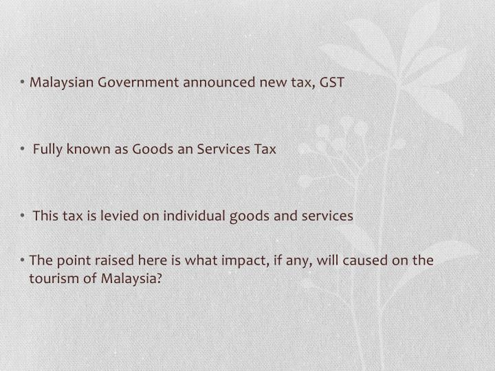 Malaysian Government announced new tax, GST