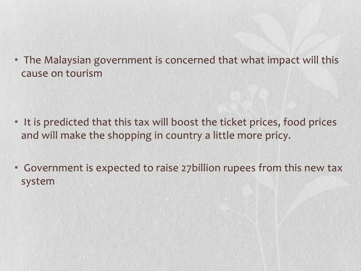 The Malaysian government is concerned that what impact will this cause on tourism