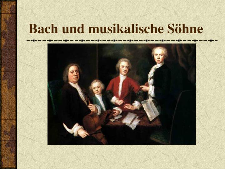 Bach und musikalische Söhne