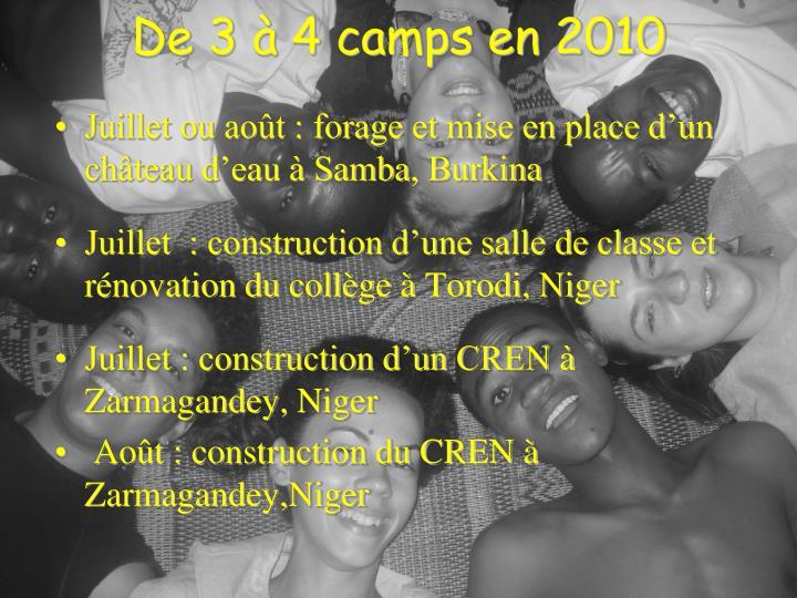 De 3 à 4 camps en 2010
