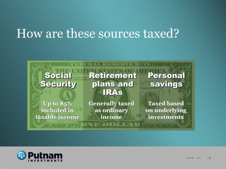 How are these sources taxed?