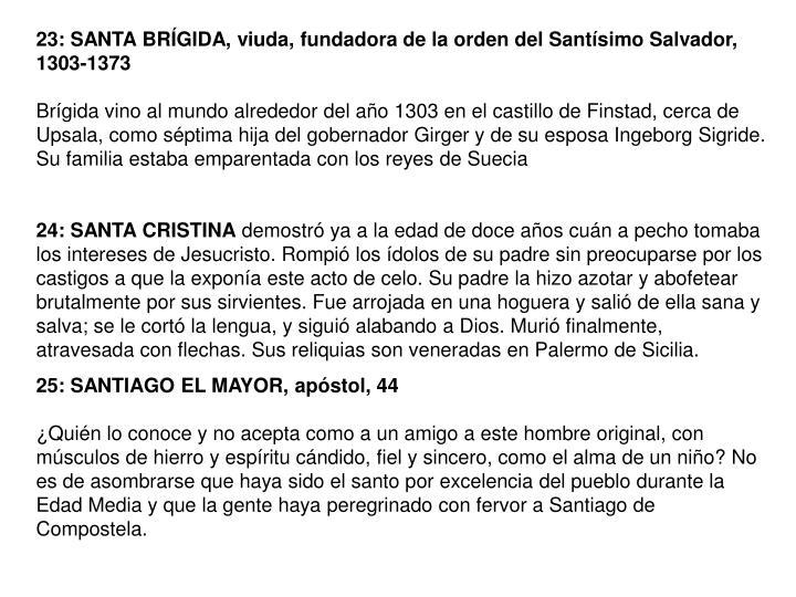23: SANTA BRGIDA, viuda, fundadora de la orden del Santsimo Salvador, 1303-1373