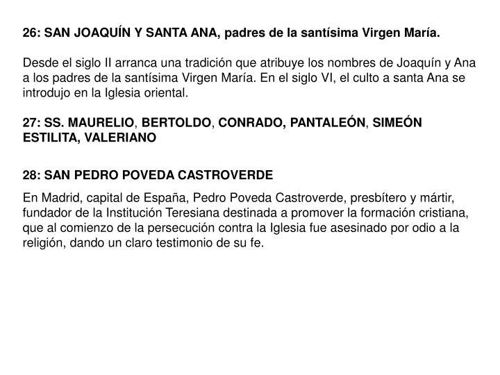 26: SAN JOAQUN Y SANTA ANA, padres de la santsima Virgen Mara.