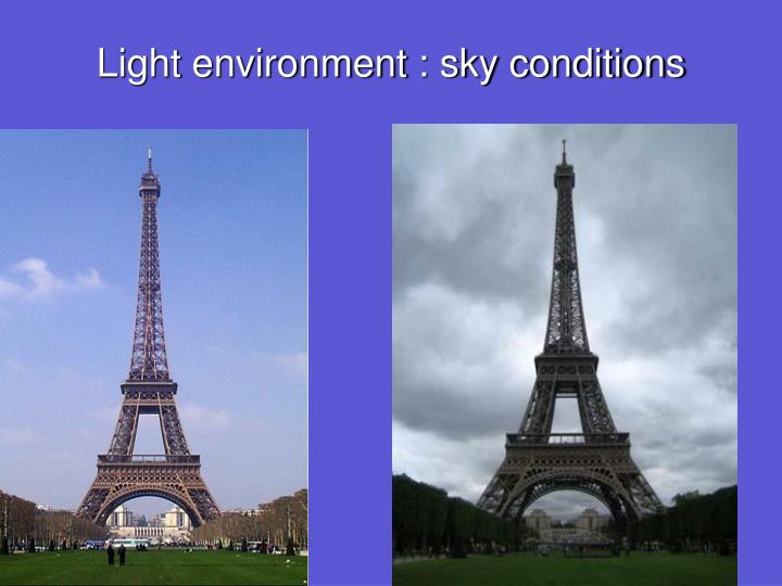 Light environment : sky conditions
