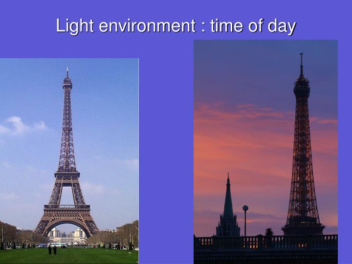 Light environment : time of day