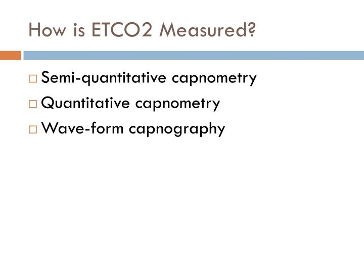 How is ETCO2 Measured?