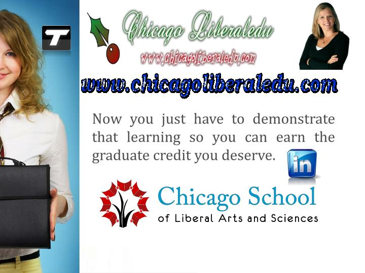 Now you just have to demonstrate that learning so you can earn the graduate credit you deserve.