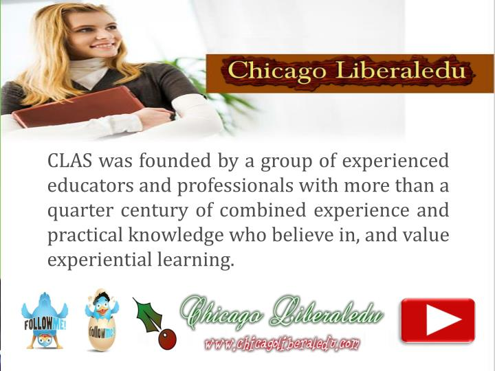 CLAS was founded by a group of experienced educators and professionals with more than a quarter century of combined experience and practical knowledge who believe in, and value experiential learning.