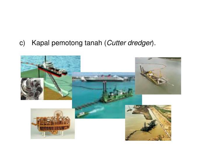 Kapal pemotong tanah (