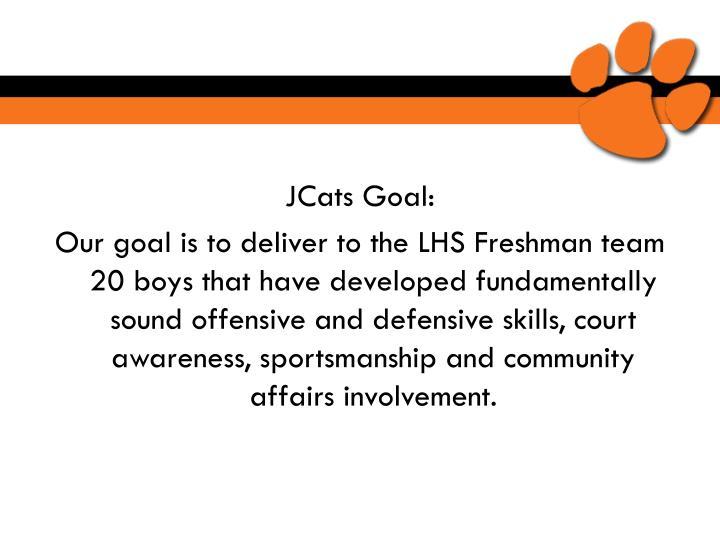 JCats Goal: