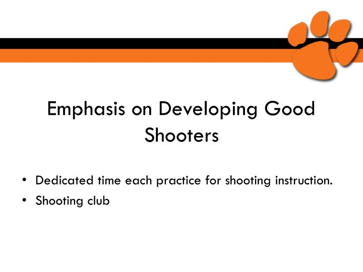 Emphasis on Developing Good Shooters