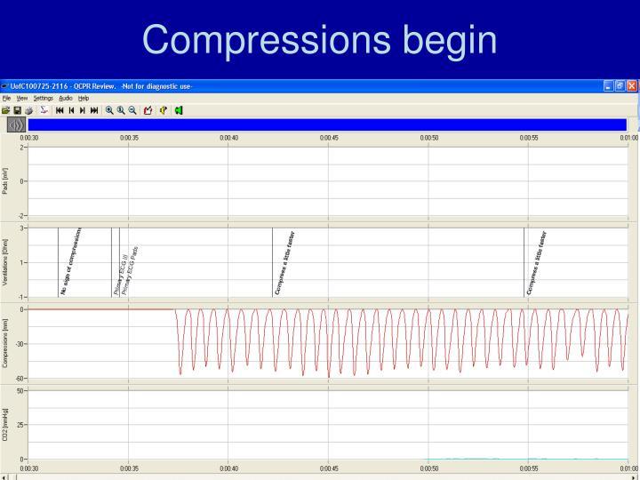 Compressions begin
