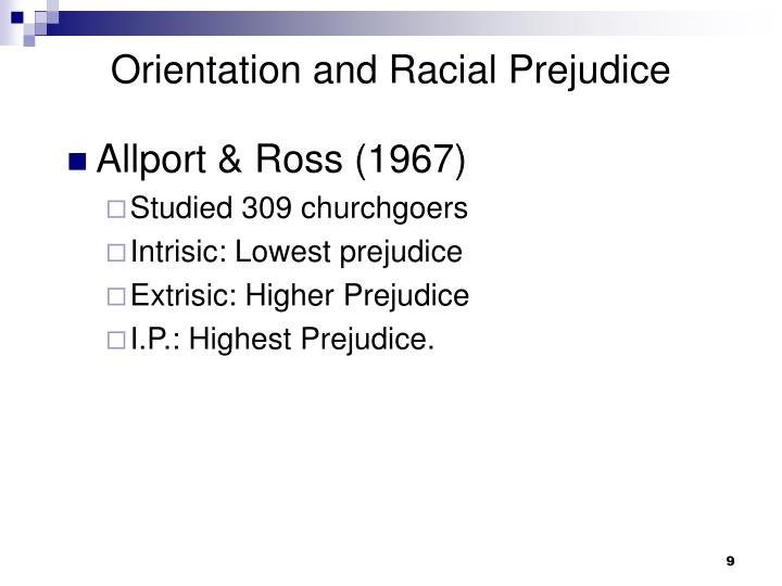 Orientation and Racial Prejudice