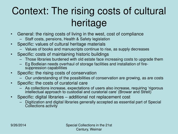 Context: The rising costs of cultural heritage