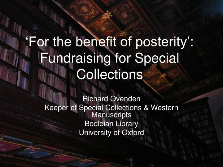 For the benefit of posterity fundraising for special collections
