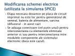modificarea schemei electrice utilizata la simularea spice