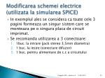 modificarea schemei electrice utilizata la simularea spice1