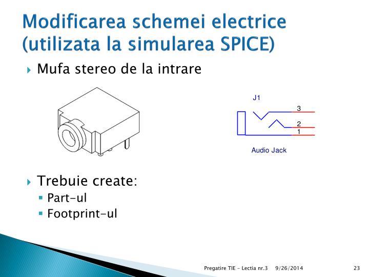 Modificarea schemei electrice (utilizata la simularea SPICE)