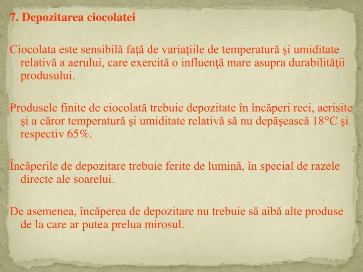 7. Depozitarea ciocolatei