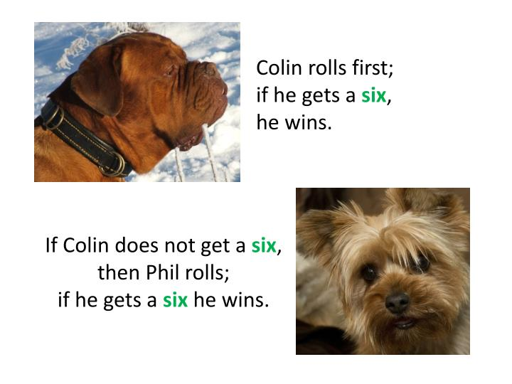 Colin rolls first;