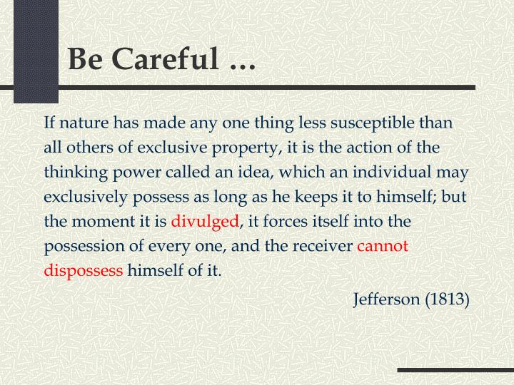 Be Careful …