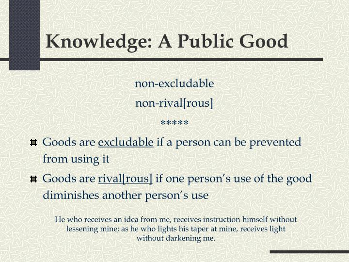 Knowledge: A Public Good