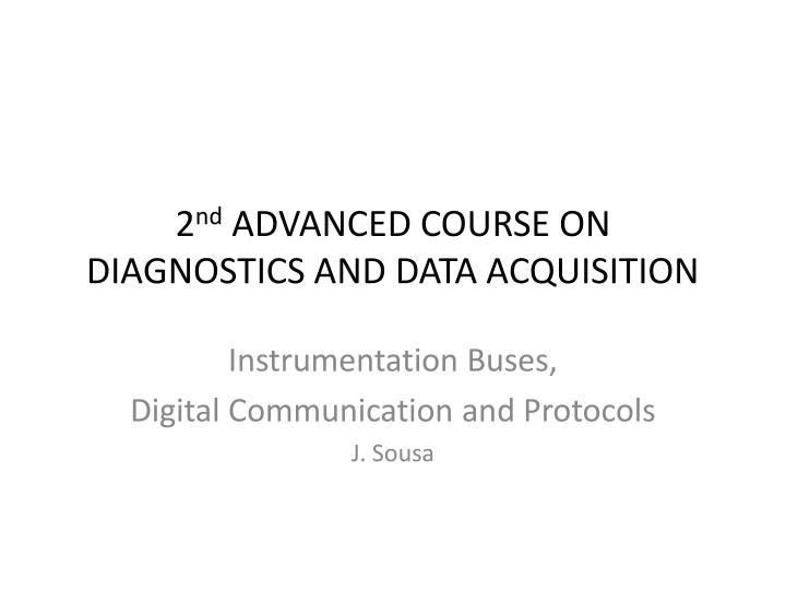 2 nd advanced course on diagnostics and data acquisition