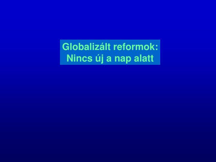 Globalizált reformok: