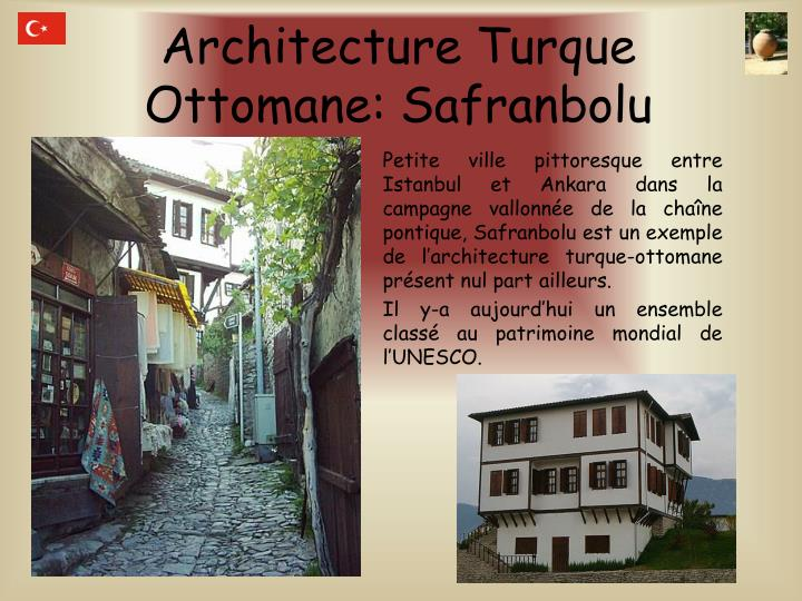 Architecture Turque Ottomane: Safranbolu