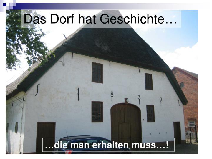 Das Dorf hat Geschichte…