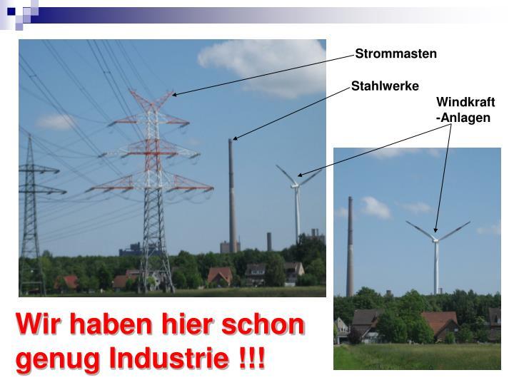 Wir haben hier schon genug Industrie !!!