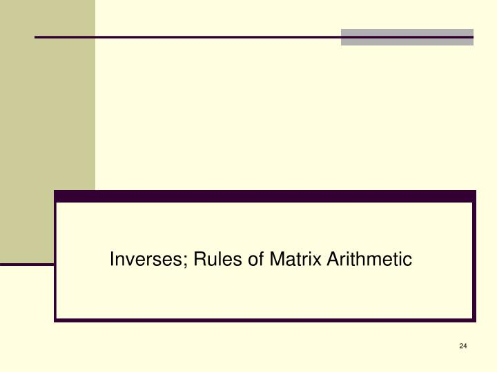 Inverses; Rules of Matrix Arithmetic