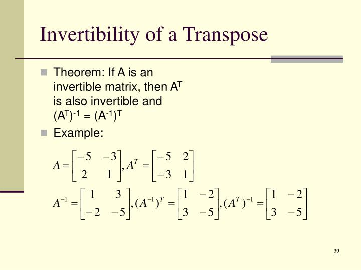 Invertibility of a Transpose