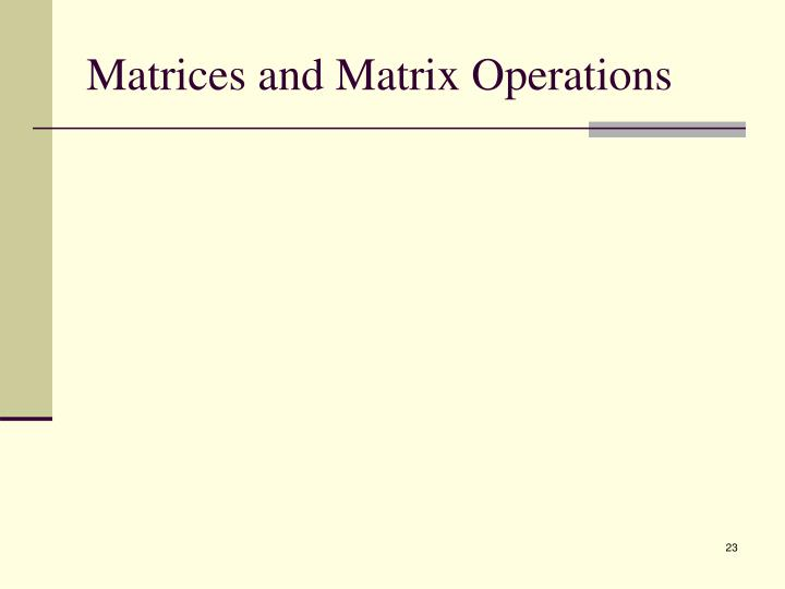 Matrices and Matrix Operations