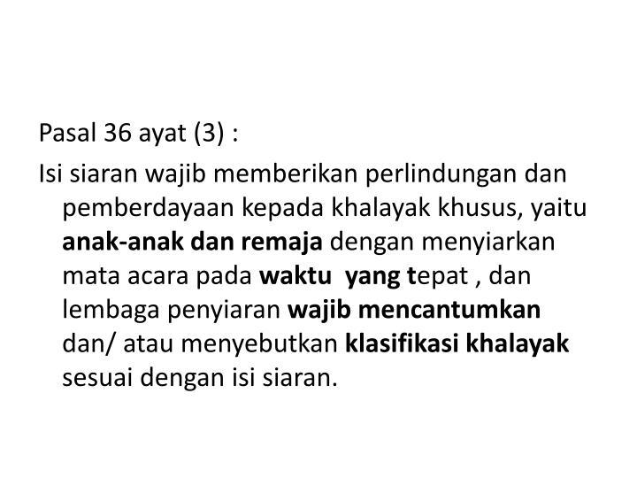Pasal 36 ayat (3) :