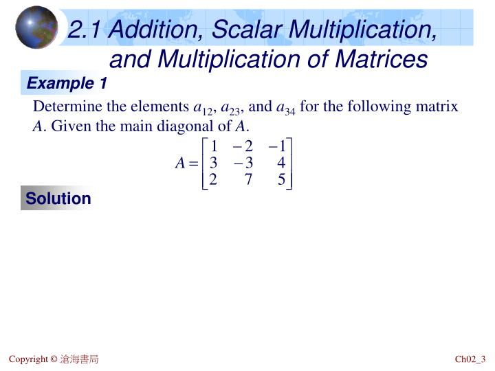 2 1 addition scalar multiplication and multiplication of matrices