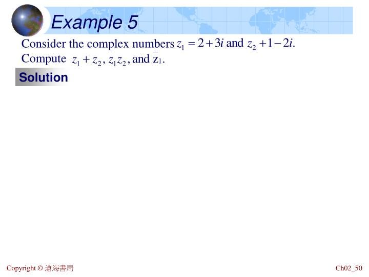 Consider the complex numbers