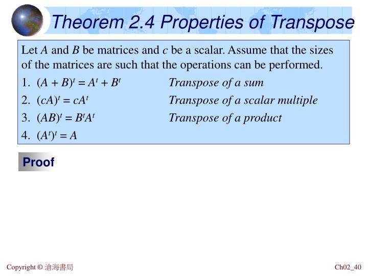 Theorem 2.4 Properties of Transpose