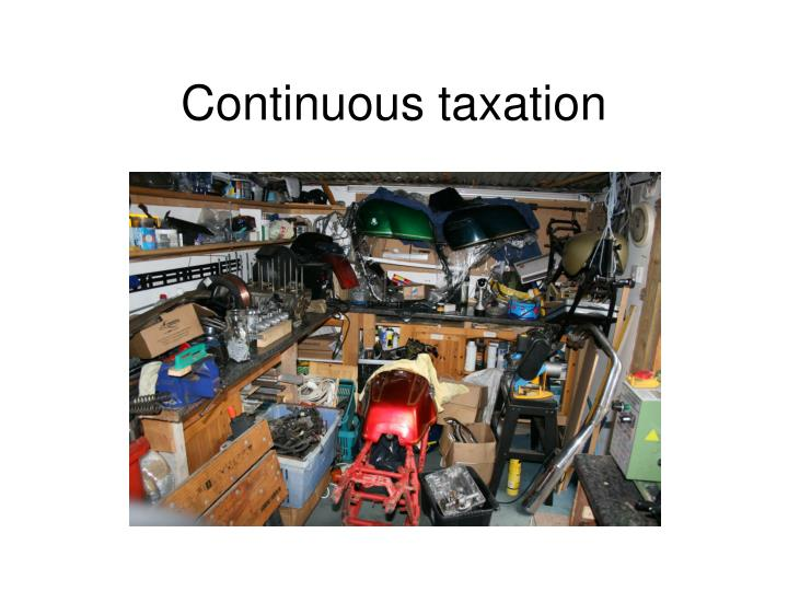 Continuous taxation