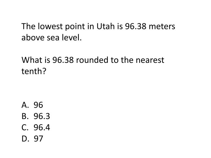 The lowest point in Utah is 96.38 meters above sea level.