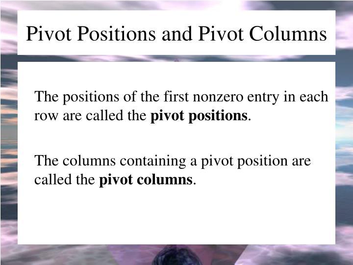 Pivot Positions and Pivot Columns