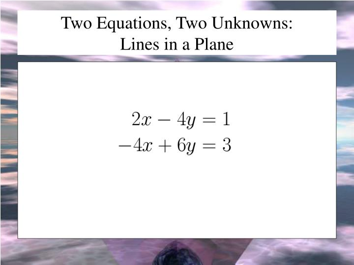 Two equations two unknowns lines in a plane