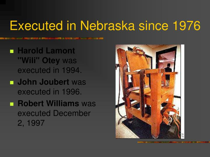 Executed in Nebraska since 1976
