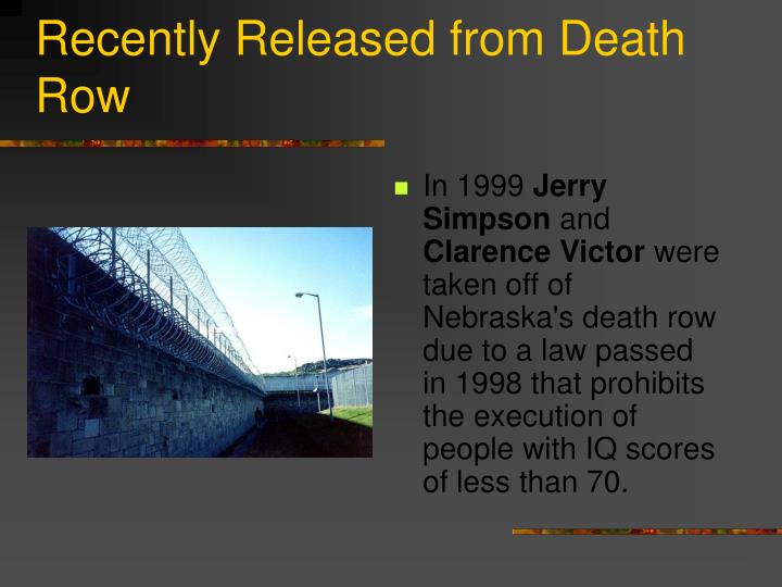 Recently Released from Death Row