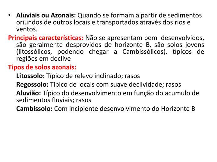 Aluviais ou Azonais: