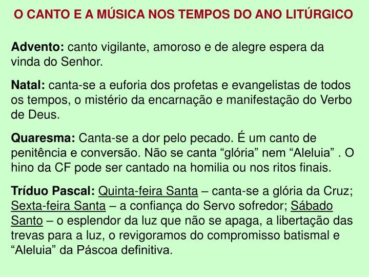O CANTO E A MÚSICA NOS TEMPOS DO ANO LITÚRGICO