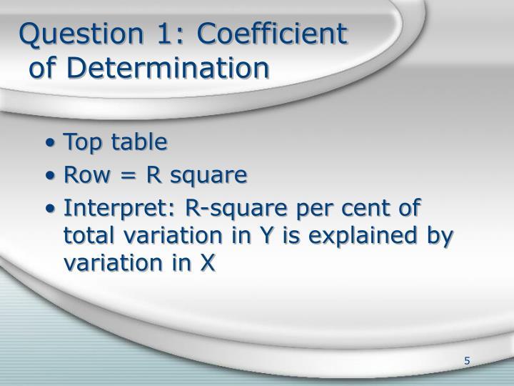 Question 1: Coefficient