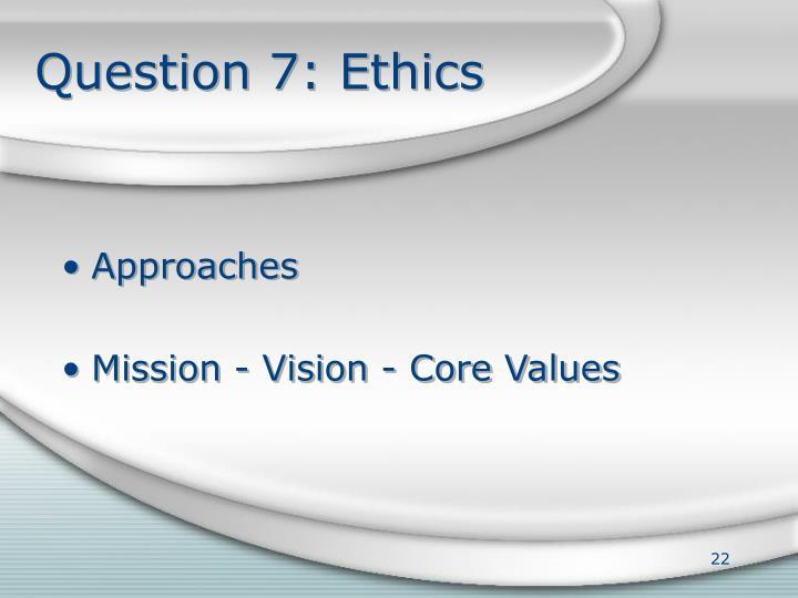 Question 7: Ethics
