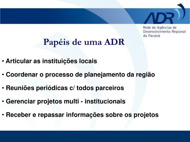 Papéis de uma ADR
